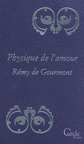 Rémy de Gourmont - Physique de l'Amour.