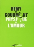 Rémy de Gourmont - Physique de l'amour - Essai sur l'instinct sexuel.