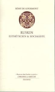 Rémy de Gourmont - Ruskin, esthéticien & socialiste.