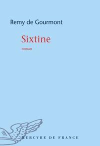 Rémy de Gourmont - Sixtine - Roman de la vie cérébrale.