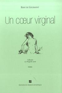 Rémy de Gourmont - Un coeur virginal.