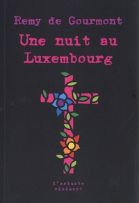 Rémy de Gourmont - Une nuit au Luxembourg.