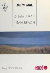 Rémy Desquesnes - 6 juin 1944  Tome 2 - Utah Beach.