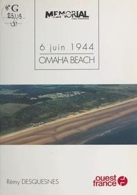 Rémy Desquesnes - 6 juin 1944 Tome 3 - Omaha Beach.