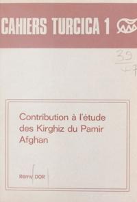 Rémy Dor - Contribution à l'étude des Kirghiz du Pamir afghan.