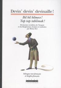 Rémy Dor - Devin' devin' devinaille ! - Edition bilingue turc-francais et kirghiz-français.