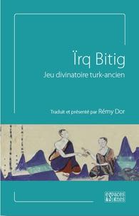 Rémy Dor - Irq Bitig, jeu divinatoire turk-ancien.