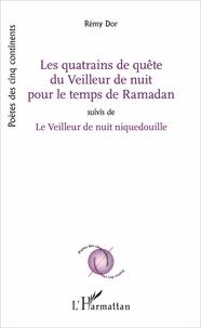 Rémy Dor - Les quatrains de quête du Veilleur de nuit pour le temps de Ramadan - Suivis de Le Veilleur de nuit niquedouille.