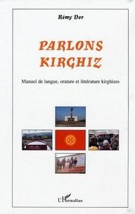 Rémy Dor - Parlons kirghiz - Manuel de langueorature, littérature kirghizes.