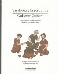 Rémy Dor - Sarah-Rose la rosophile : Gulsevar Gulsara - Virelangues d'Ouzbékistan, Edition bilingue ouzbek-français et qarqalpaq-français. 1 CD audio