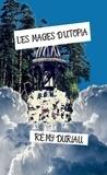 Rémy Duriau - Les Mages d'Utopia - Fantasy.