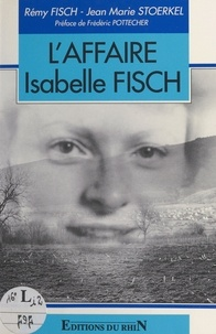 Rémy Fisch et Jean-Marie Stoerkel - L'affaire Isabelle Fisch.