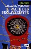 Rémy Gallart et Roland C. Wagner - Le pacte des esclavagistes.