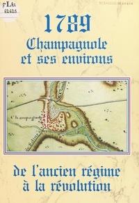 Rémy Gaudillier - 1789 : Champagnole et ses environs, de l'Ancien régime à la Révolution.