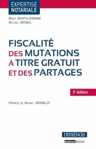 Rémy Gentilhomme et Michel Herail - Fiscalité des mutations à titre gratuit et des partages.