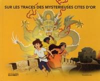 Rémy Goavec - Sur les traces des mystérieuses cités d'or.