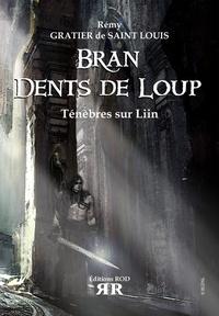 Rémy Gratier de Saint Louis - Bran Dents de Loup  : Ténèbres sur Liin.