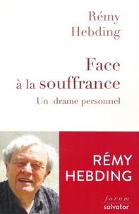 Rémy Hebding - Face à la souffrance - Un drame personnel.