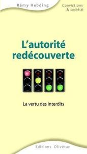 Rémy Hebding - L'autorité redécouverte - La vertu des interdits.