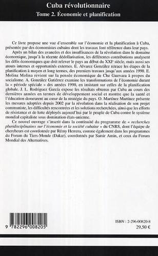 Cuba révolutionnaire. Tome 2 : Economie et planification