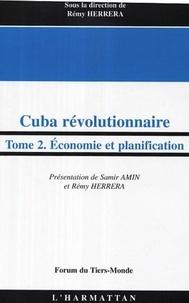 Rémy Herrera - Cuba révolutionnaire - Tome 2 : Economie et planification.