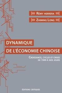 Rémy Herrera et Zhiming Long - Dynamique de l'économie chinoise - Croissance, cycles et crises de 1949 à nos jours.