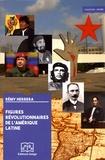 Rémy Herrera - Figures révolutionnaires de l'Amérique latine.