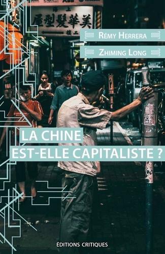 Rémy Herrera et Zhiming Long - La Chine est-elle capitaliste ?.