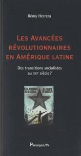 Rémy Herrera - Les avancées révolutionnaires en Amérique latine - Des transitions socialistes au XXIe siècle ?.
