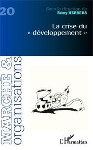 """Rémy Herrera - Marché et Organisations N° 20 : La crise du """"développement""""."""