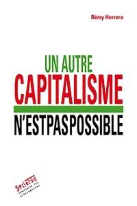 Rémy Herrera - Un autre capitalisme n'est pas possible.