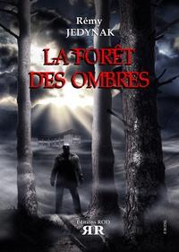 Rémy Jédynak - La forêt des ombres.