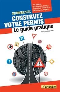 Rémy Josseaume - Automobilistes, conservez votre permis - Le guide pratique.