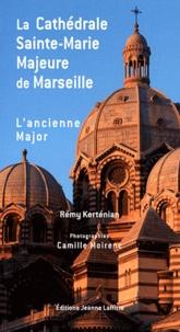 Rémy Kertenian - La cathédrale Sainte-Marie Majeure de Marseille, dite la Major.