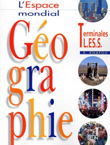 Rémy Knafou et  Collectif - Géographie, Terminales L, ES, S.