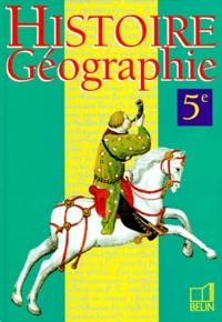 Rémy Knafou et  Collectif - Histoire, géographie, 5e.