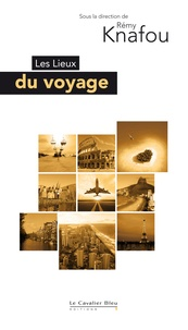 Rémy Knafou - Les Lieux du voyage.