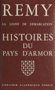 Rémy - La ligne de démarcation (1) - Histoires du pays d'Armor.