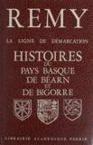 Rémy - La ligne de démarcation - Histoires du Pays basque, de Béarn, et de Bigorre.