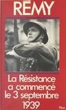 Rémy - La Résistance française a commencé le 3 septembre 1939.