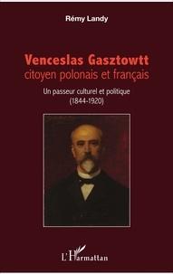 Corridashivernales.be Venceslas Gasztowtt, citoyen polonais et français - Un passeur culturel et politique (1844-1920) Image
