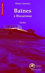 Rémy Lasource - Baïnes à Biscarrosse.