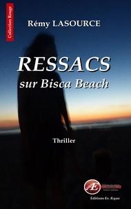 Rémy Lasource - Ressacs sur Bisca Beach.