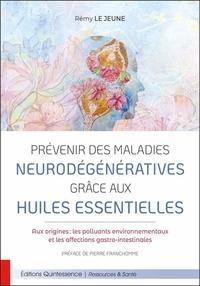 Rémy Le Jeune - Prévenir des maladies neurodégénératives grâce aux huiles essentielles.
