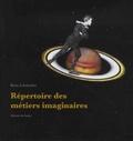 Rémy Leboissetier - Répertoire des métiers imaginaires.