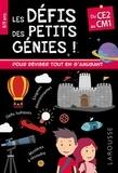 Rémy Léglise et Coline Creton - Les défis des petits génies ! - Du CE2 au CM1.