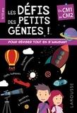 Rémy Léglise et Coline Creton - Les défis des petits génies ! - Du CM1 au CM2.