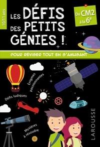 Rémy Léglise et Coline Creton - Les défis des petits génies ! - Du CM2 à la 6e.
