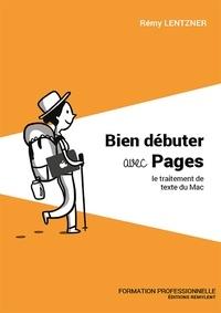 Rémy Lentzner - Bien débuter avec Pages - Le traitement de texte du Mac.