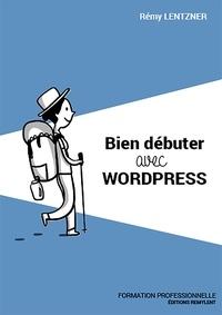 Rémy Lentzner - Bien débuter avec WordPress.